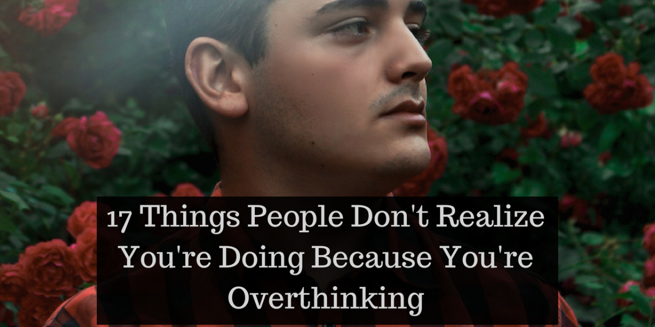 f3f539e1b4 Habits of People Who Overthink
