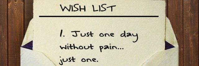 open envelope that says: 'wish list: just one day without pain. just one.""