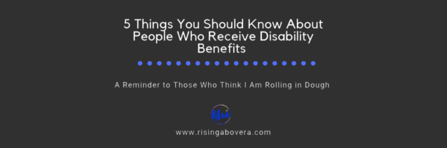 5 Things You Should Know About People Who Receive Disability Benefits
