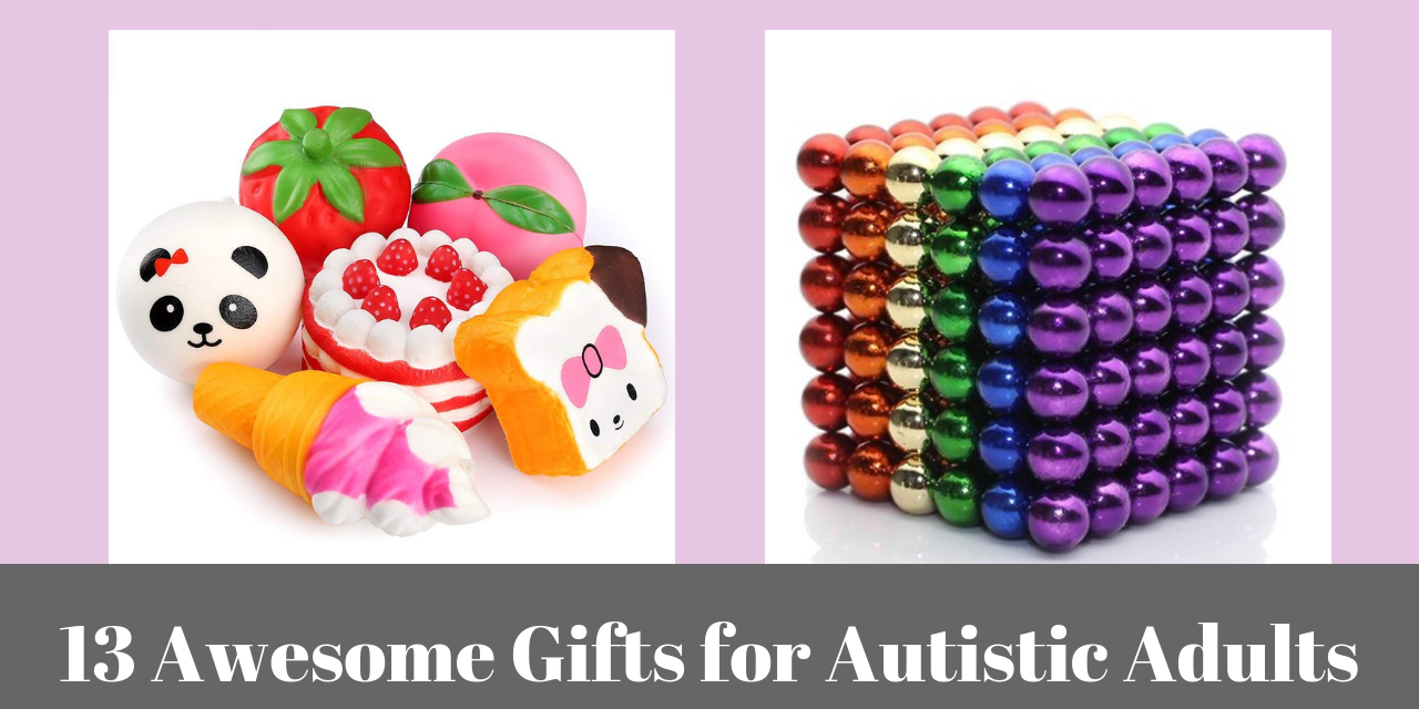Gifts For Autistic Adults The Mighty