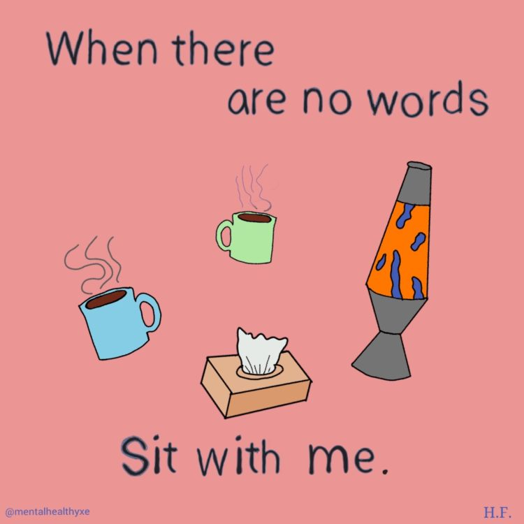 when there are no words, sit with me