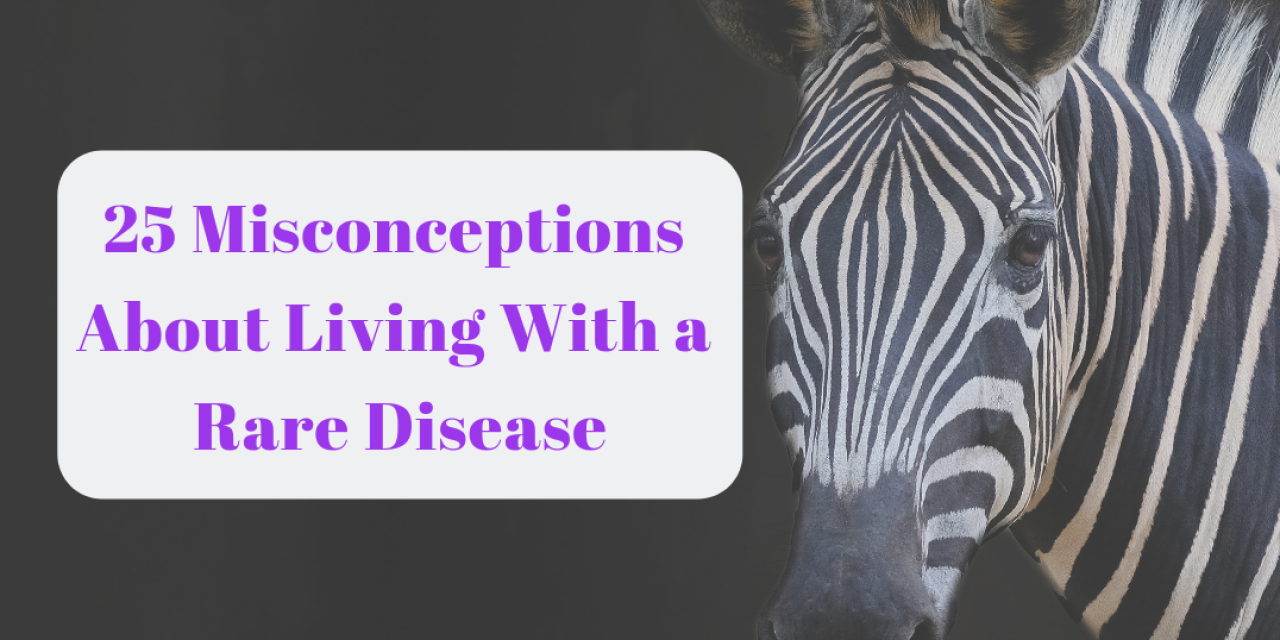 Misconceptions About Living With a Rare Disease | The Mighty