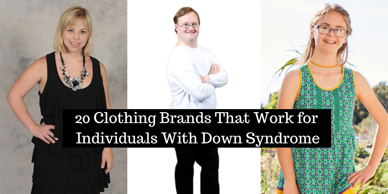 b1e95aaed404e Clothing Brands That Work for Individuals With Down Syndrome | The Mighty
