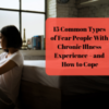 """Woman laying against bed with words """"15 Common Types of Fear People With Chronic Illness Experience – and How to Cope"""""""