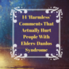 "Silhouette woman with words ""14 'Harmless' Comments That Actually Hurt People With Ehlers-Danlos Syndrome"""