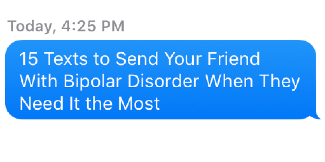 15 Texts For Your Friend With Bipolar Disorder | The Mighty