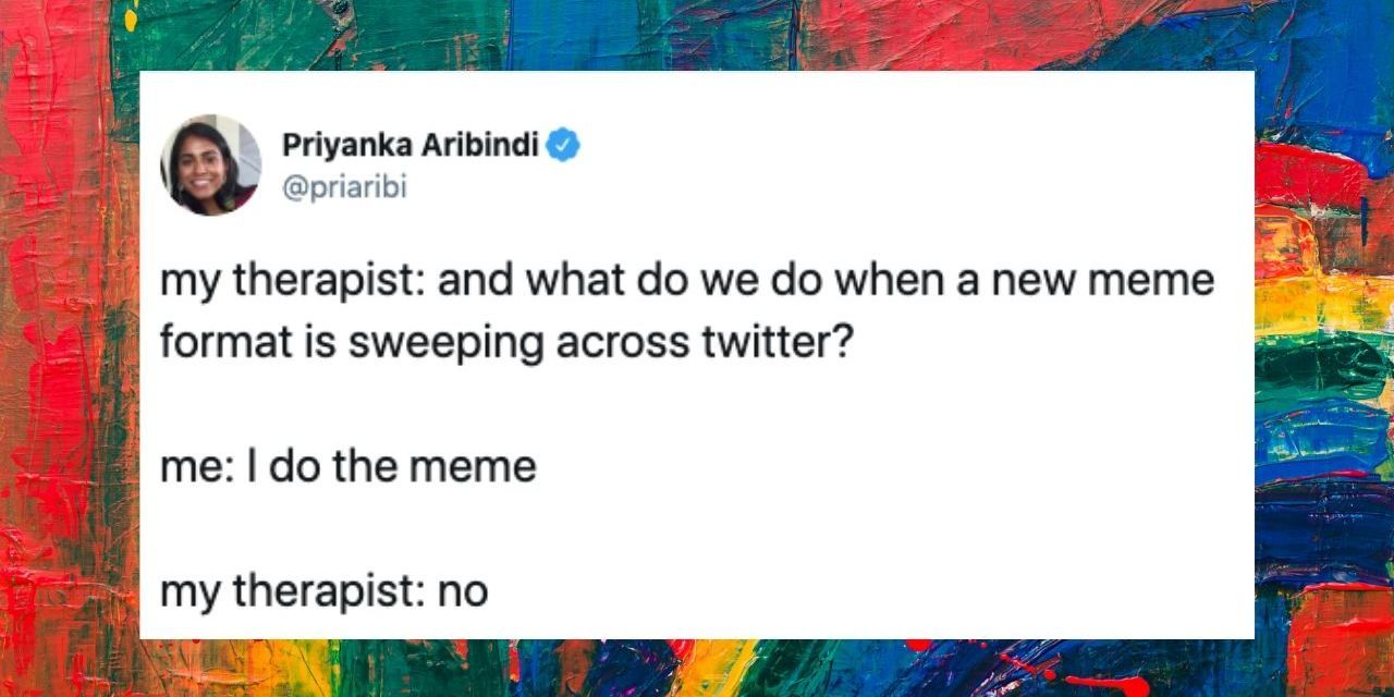 Twitter Therapist Meme Highlights Relatable Bad Coping
