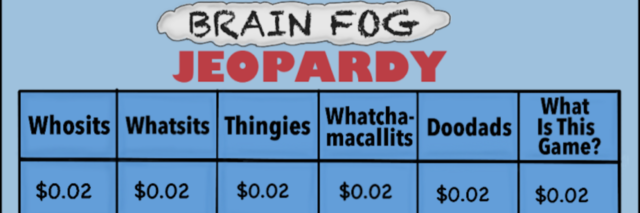 Brain fog Jeopardy cartoon by Miss Diagnoses