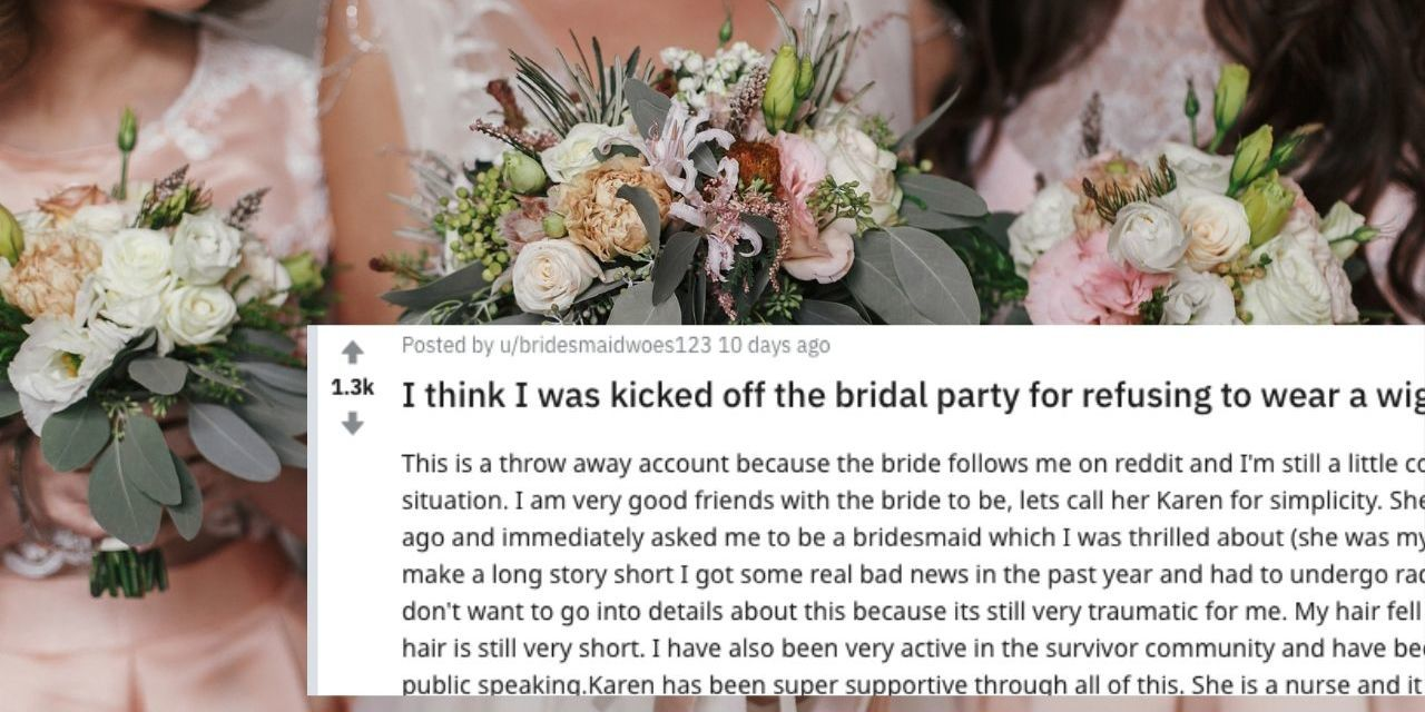 Bridesmaid With Cancer Cut From Wedding Party After Refusing