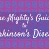 the mighty's guide to parkinsons disease