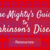 the mightys guide to parkinsons disease: resources