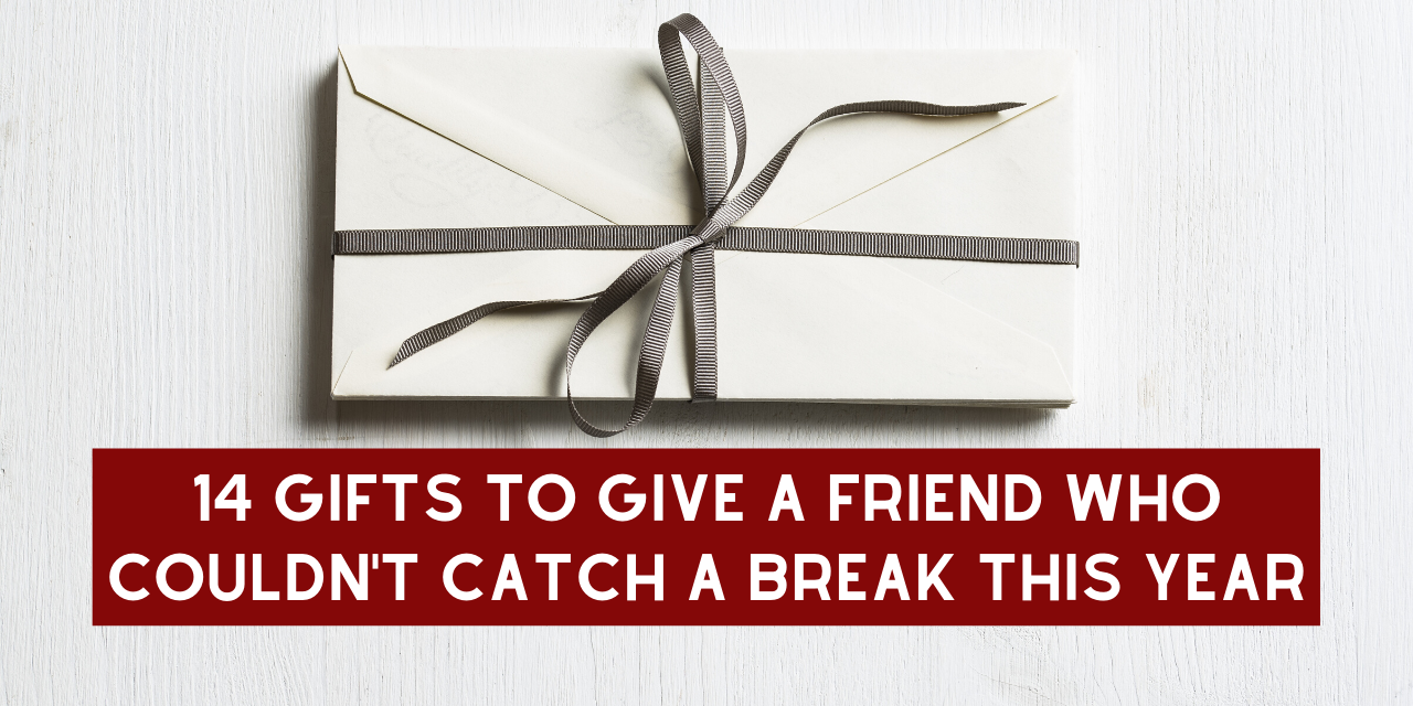 14 Gifts To Give A Friend Who Couldn T Catch A Break This Year The Mighty