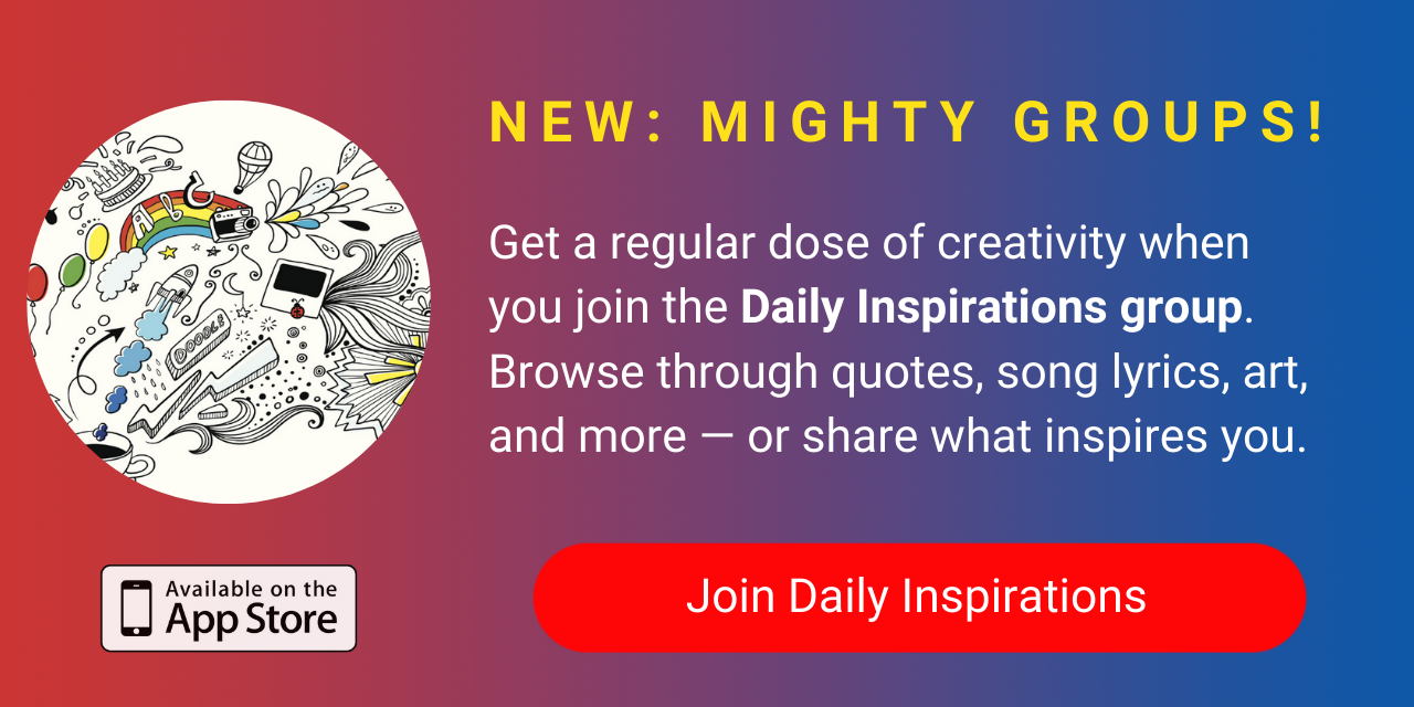 A banner promoting The Mighty's new Daily Inspirations group on The Mighty mobile app. Click to join.