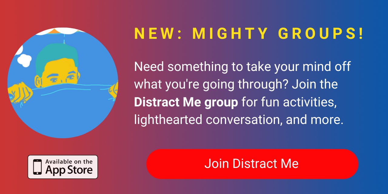 A banner promoting The Mighty's new Distract Me group on The Mighty mobile app. Click to join.