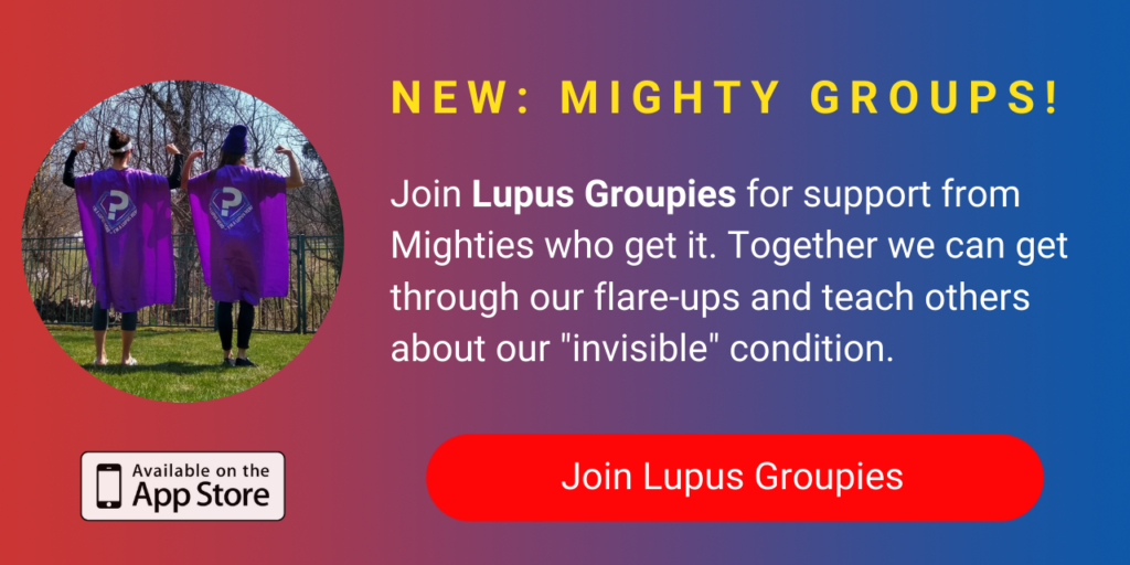"A banner promoting The Mighty's new Lupus Groupies group on The Mighty mobile app. The banner reads, Join Lupus Groupies for support from Mighties who get it. Together we can get through our flare-ups and teach others about our ""invisible"" condition. Click to join."