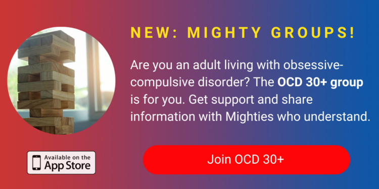 A banner promoting The Mighty's new OCD 30+ group on The Mighty mobile app. The banner reads, Are you an adult who's living with obsessive-compulsive disorder? The OCD 30+ group is for you. Get support and share information with Mighties who get it. Click to join.