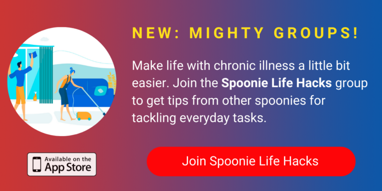 A banner promoting The Mighty's new Spoonie Life Hacks group on The Mighty mobile app. The banner reads, Make life with chronic illness a little bit easier. Join the Spoonie Life Hacks group to get tips from other spoonies for tackling everyday tasks — and share your own hacks! Click to join.