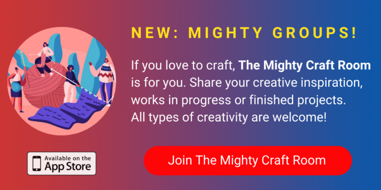 A banner promoting The Mighty's new Mighty Craft Room group on The Mighty mobile app. The banner reads, If you love crafting, The Mighty Craft Room is for you. Share your creative inspiration, works in progress or finished projects. All types of creativity are welcome! Click to join.