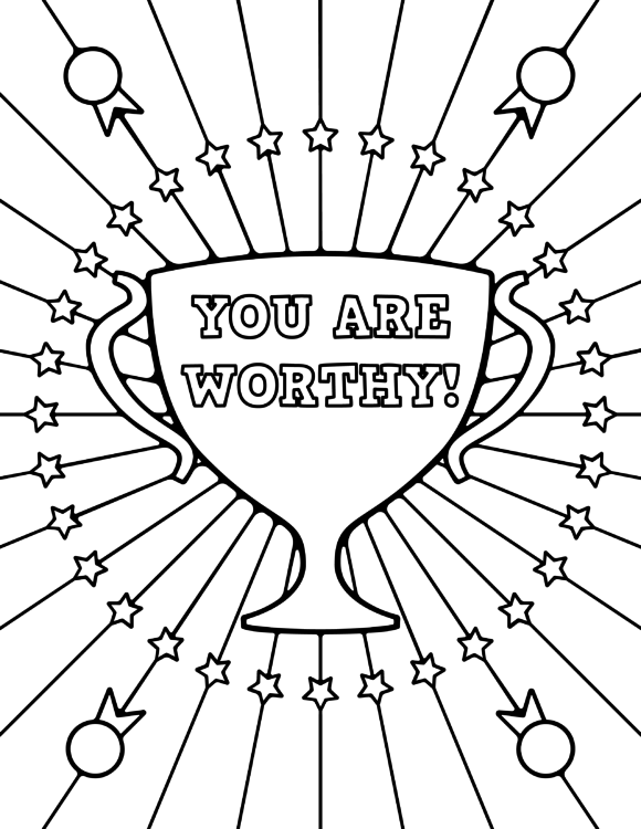 """A black and white coloring sheet that has a trophy with the words """"you are worthy"""" on it and stars and ribbons surrounding it"""
