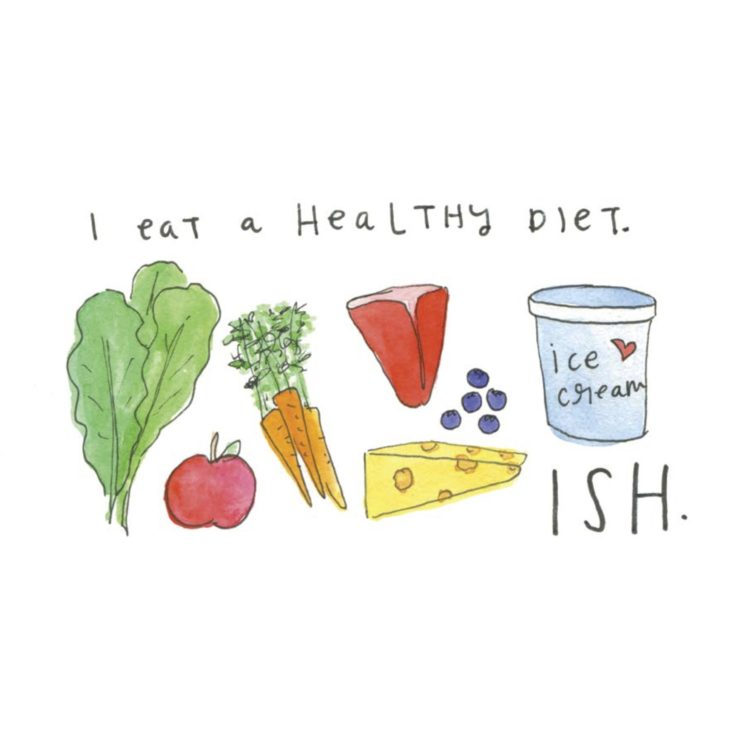 I eat a health diet... ISH. (illustration of fruits, vegetable and cheese)