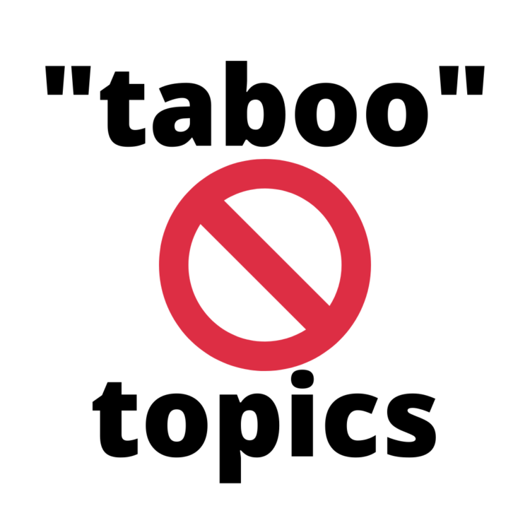 """a red circle-backslash symbol with the text '""""taboo"""" topics' written around it"""